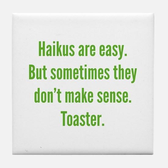 Haikus Are Easy Tile Coaster