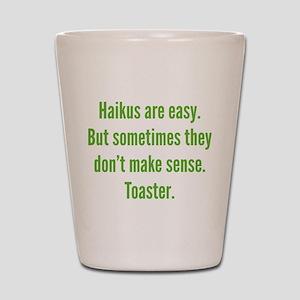 Haikus Are Easy Shot Glass