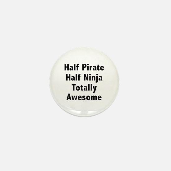 Half Pirate Half Ninja Totally Awesome Mini Button