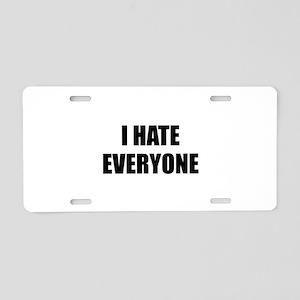 I Hate Everyone Aluminum License Plate