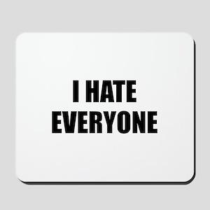 I Hate Everyone Mousepad