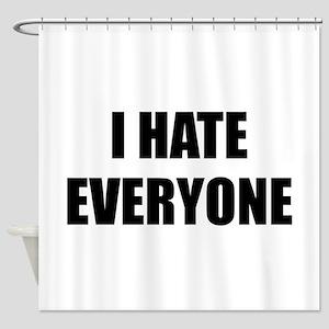 I Hate Everyone Shower Curtain