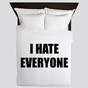 I Hate Everyone Queen Duvet