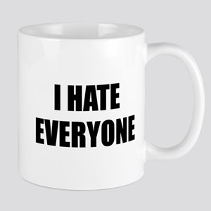 I Hate Everyone Mug