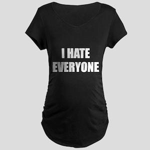 I Hate Everyone Maternity Dark T-Shirt