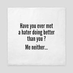 Have You Ever Met A Hater Queen Duvet