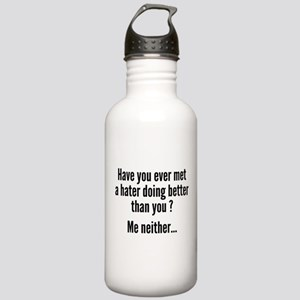 Have You Ever Met A Hater Stainless Water Bottle 1