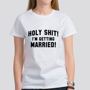 Holy Shit! I'm Getting Married! Women's T-Shirt
