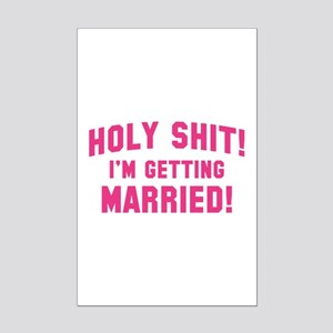 Holy Shit! I'm Getting Married! Mini Poster Print