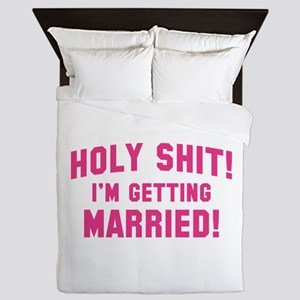 Holy Shit! I'm Getting Married! Queen Duvet