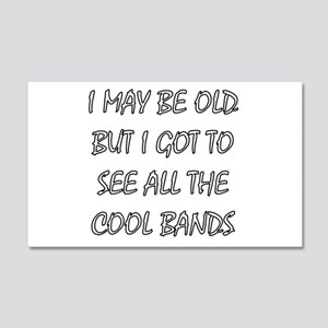 I May Be Old.. Wall Decal
