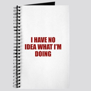 I Have No Idea What I'm Doing Journal