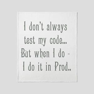 I Don't Always Test my Code Throw Blanket