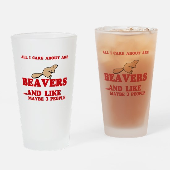 All I care about are Beavers Drinking Glass
