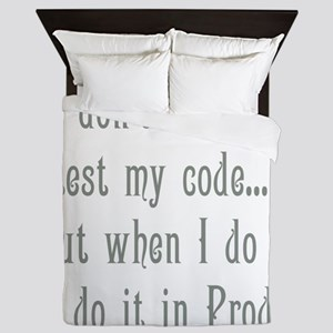 I Don't Always Test my Code Queen Duvet