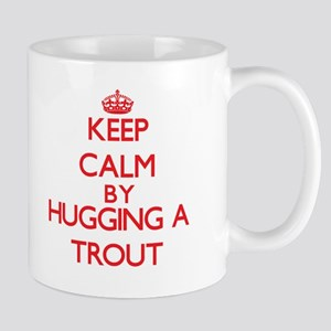 Keep calm by hugging a Trout Mugs