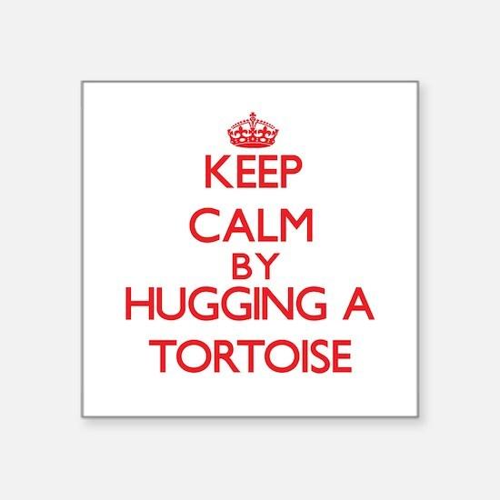 Keep calm by hugging a Tortoise Sticker