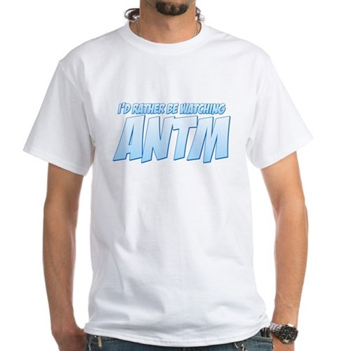 I'd Rather Be Watching ANTM White T-Shirt