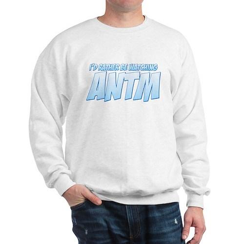 I'd Rather Be Watching ANTM Sweatshirt