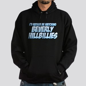 I'd Rather Be Watching Beverly Hillbillies Hoodie