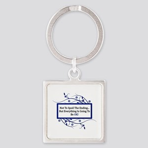 Everything Will Be OK Quote Square Keychain