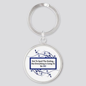 Everything Will Be OK Quote Round Keychain