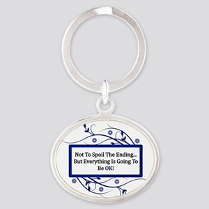 Everything Will Be OK Quote Oval Keychain