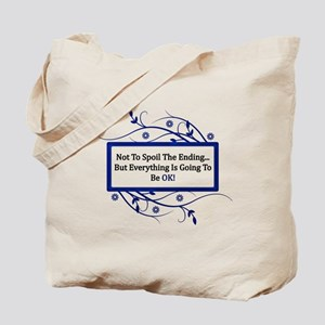 Everything Will Be OK Quote Tote Bag