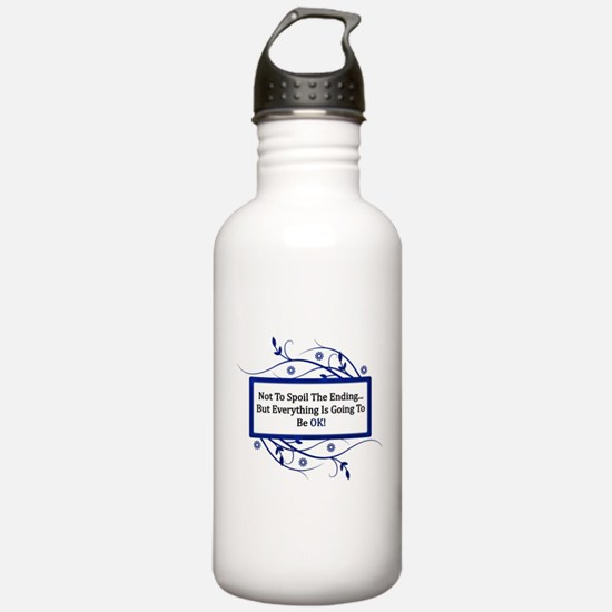Everything Will Be OK Quote Water Bottle