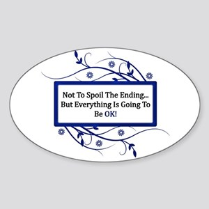 Everything Will Be OK Quote Sticker (Oval)