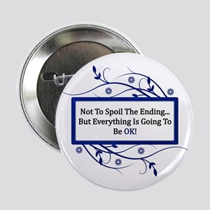 "Everything Will Be OK Quote 2.25"" Button"