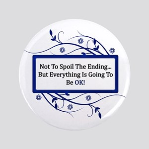 "Everything Will Be OK Quote 3.5"" Button"