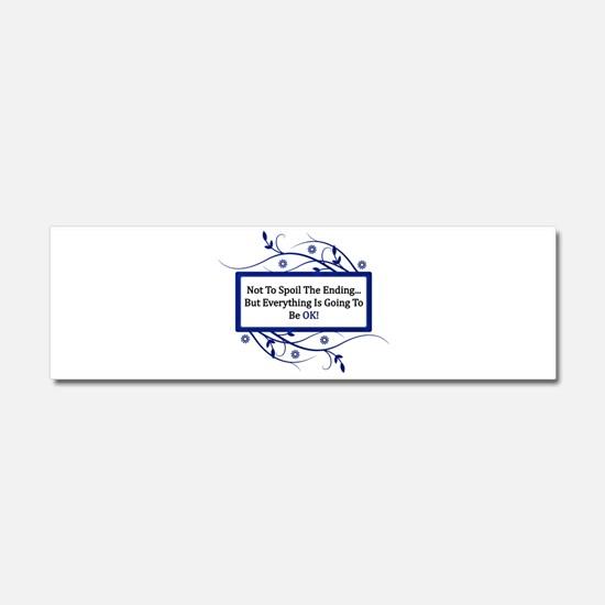 Everything Will Be OK Quote Car Magnet 10 x 3