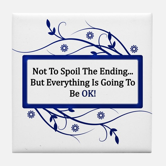 Everything Will Be OK Quote Tile Coaster