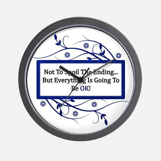 Everything Will Be OK Quote Wall Clock