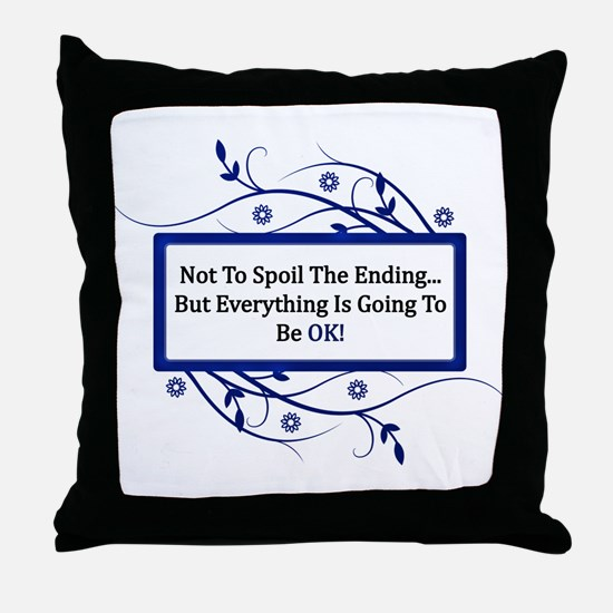 Everything Will Be OK Quote Throw Pillow