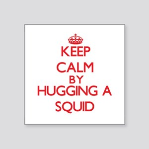 Keep calm by hugging a Squid Sticker