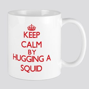 Keep calm by hugging a Squid Mugs