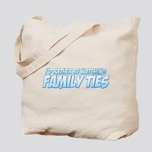 I'd Rather Be Watching Family Ties Tote Bag
