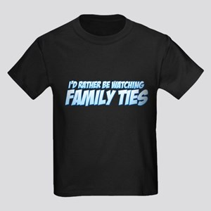 I'd Rather Be Watching Family Ties Kids Dark T-Shi