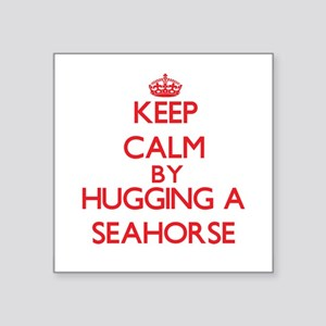 Keep calm by hugging a Seahorse Sticker