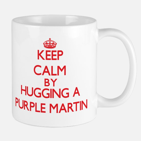 Keep calm by hugging a Purple Martin Mugs
