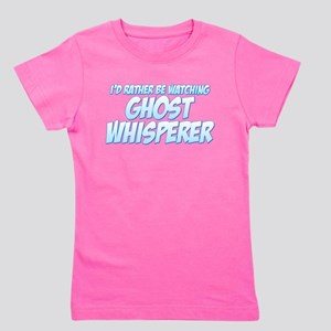 I'd Rather Be Watching Ghost Whisperer Girl's Tee