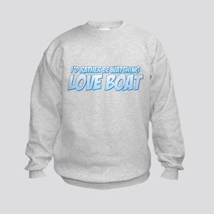 I'd Rather Be Watching Love Boat Kids Sweatshirt