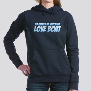 I'd Rather Be Watching Love Boat Hooded Sweatshirt