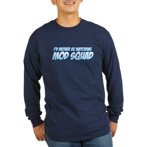 I'd Rather Be Watching Mod Squad Long Sleeve Dark