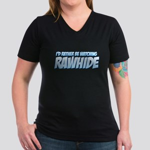 I'd Rather Be Watching Rawhide Women's V-Neck Dark