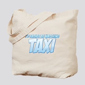 I'd Rather Be Watching Taxi Tote Bag