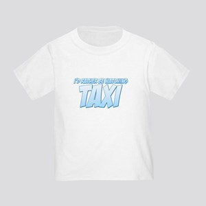 I'd Rather Be Watching Taxi Toddler T-Shirt