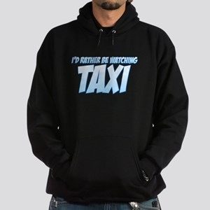 I'd Rather Be Watching Taxi Hoodie (dark)